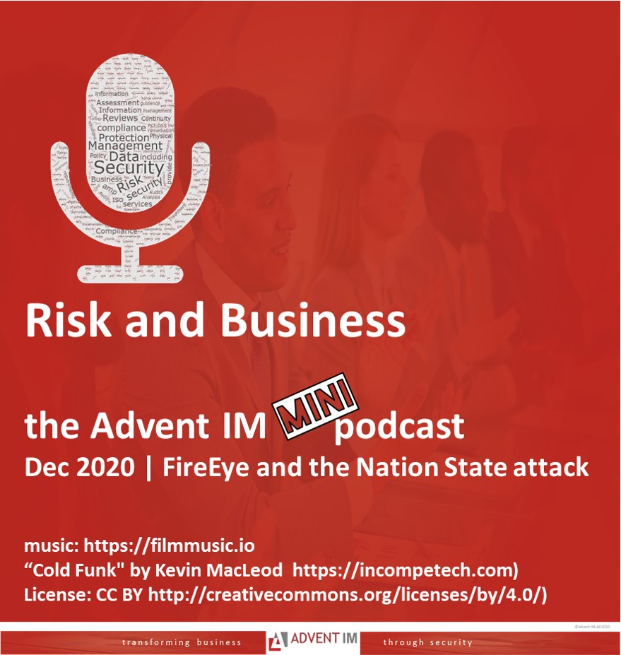 Advent IM podcast Risk and Business discussing the impact of the FireEye cyber attack