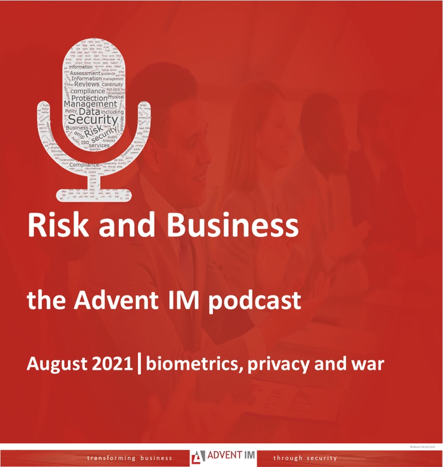 Biometrics, privacy and war podcast from Advent IM